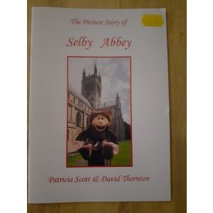 The Picture Story of Selby Abbey - Scott and Thornton