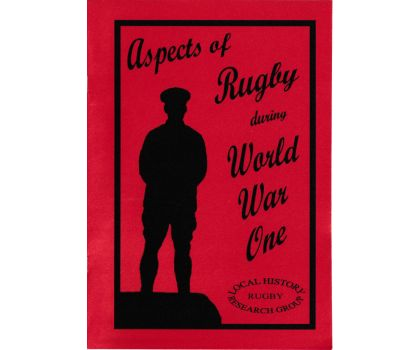 Aspects of Rugby - World War 1