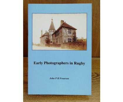 Early Photographers in Rugby (John P H Frearson)