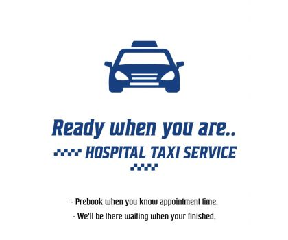 HOSPITAL TAXI SERVICE  please call for quote