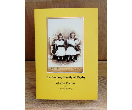 The Burbury Family of Rugby (John P H Frearson with Christine Howling)