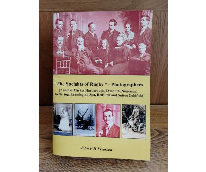 The Speights of Rugby - Photographers (John P H Frearson)