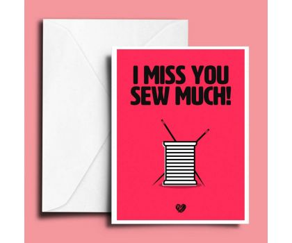 I Miss You Sew Much Card